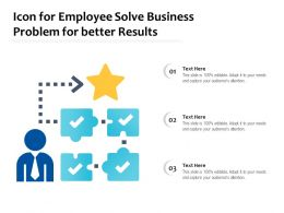 Icon For Employee Solve Business Problem For Better Results