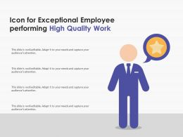 Icon For Exceptional Employee Performing High Quality Work