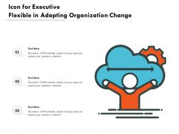 Icon For Executive Flexible In Adapting Organization Change
