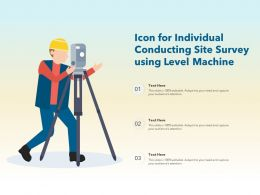 Icon For Individual Conducting Site Survey Using Level Machine