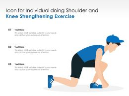 Icon For Individual Doing Shoulder And Knee Strengthening Exercise