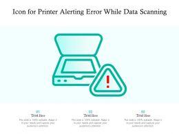 Icon For Printer Alerting Error While Data Scanning