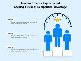 Icon For Process Improvement Offering Business Competitive Advantage