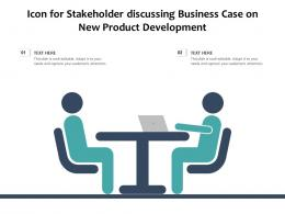 Icon For Stakeholder Discussing Business Case On New Product Development