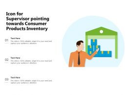 Icon For Supervisor Pointing Towards Consumer Products Inventory