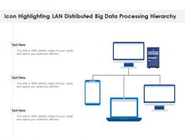 Icon Highlighting LAN Distributed Big Data Processing Hierarchy
