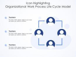 Icon Highlighting Organizational Work Process Life Cycle Model