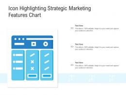 Icon Highlighting Strategic Marketing Features Chart
