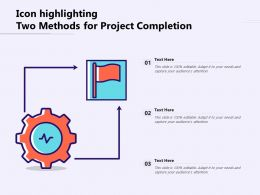 Icon Highlighting Two Methods For Project Completion