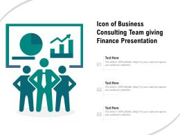 Icon Of Business Consulting Team Giving Finance Presentation