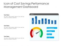 Icon Of Cost Savings Performance Management Dashboard