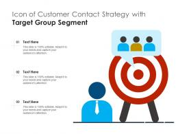 Icon Of Customer Contact Strategy With Target Group Segment
