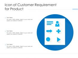 Icon Of Customer Requirement For Product