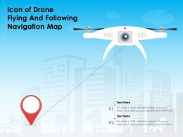 Icon Of Drone Flying And Following Navigation Map