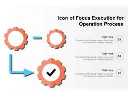 Icon Of Focus Execution For Operation Process