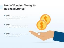 Icon Of Funding Money To Business Startup
