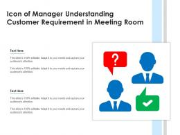 Icon Of Manager Understanding Customer Requirement In Meeting Room