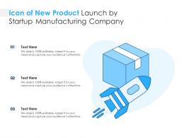 Icon Of New Product Launch By Startup Manufacturing Company