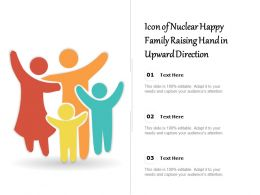 Icon Of Nuclear Happy Family Raising Hand In Upward Direction