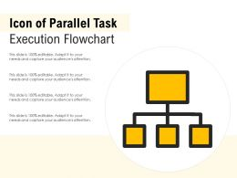 Icon Of Parallel Task Execution Flowchart
