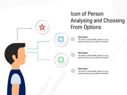 Icon Of Person Analysing And Choosing From Options