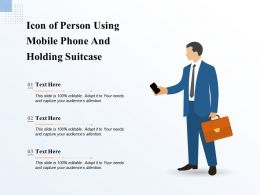 Icon Of Person Using Mobile Phone And Holding Suitcase