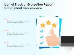 Icon Of Product Evaluation Report For Excellent Performance