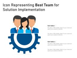 Icon Representing Best Team For Solution Implementation