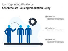 Icon Reprinting Workforce Absenteeism Causing Production Delay