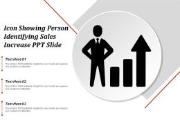Icon Showing Person Identifying Sales Increase Ppt Slide