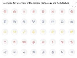 Icon Slide For Overview Of Blockchain Technology And Architecture Ppt Slides