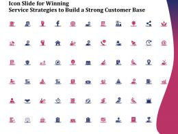 Icon Slide For Winning Service Strategies To Build A Strong Customer Base Ppt Professional