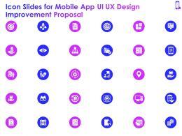 Icon Slides For Mobile App Ui UX Design Improvement Proposal Ppt Powerpoint Presentation Shapes