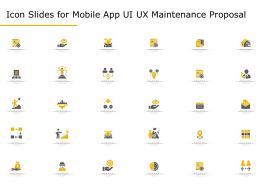 Icon Slides For Mobile App UI UX Maintenance Proposal Ppt Layouts