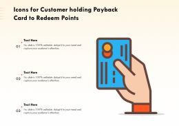 Icons For Customer Holding Payback Card To Redeem Points