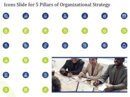 Icons Slide For 5 Pillars Of Organizational Strategy Ppt Slides