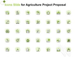 Icons Slide For Agriculture Project Proposal Ppt Powerpoint Presentation Gridlines