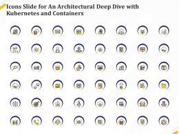 Icons Slide For An Architectural Deep Dive With Kubernetes And Containers Ppt Pictures