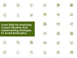 Icons Slide For Analyzing Current Situation And Implementing Strategies To Avoid Bankruptcy Ppt Slides Grid