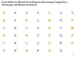 Icons Slide For Brand Stretching For Increasing Competitive Advantage And Brand Awareness Ppt Powerpoint File