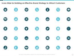 Icons Slide For Building An Effective Brand Strategy To Attract Customers
