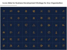 Icons Slide For Business Development Strategy For Any Organization Ppt Powerpoint Graphics Template
