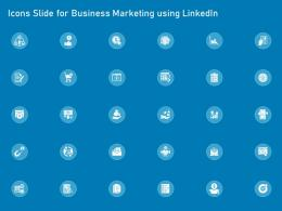 Icons Slide For Business Marketing Using Linkedin Business Marketing Using Linkedin Ppt Guidelines