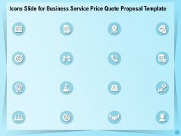 Icons Slide For Business Service Price Quote Proposal Template Ppt Gallery
