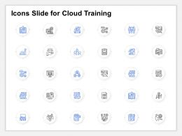 Icons Slide For Cloud Training Ppt Powerpoint Presentation Designs Download