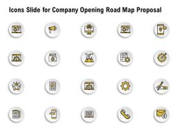 Icons Slide For Company Opening Road Map Proposal Ppt Powerpoint Presentation Professional Show