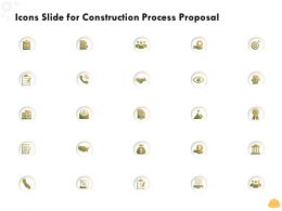 Icons Slide For Construction Process Proposal Ppt Powerpoint Presentation Show