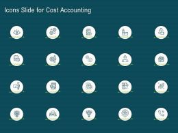 Icons Slide For Cost Accounting Ppt Powerpoint Presentation Model Template