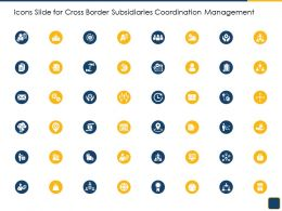 Icons Slide For Cross Border Subsidiaries Coordination Management Ppt Portrait