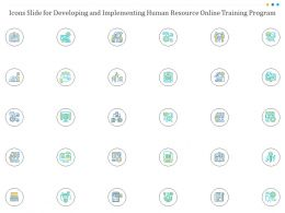 Icons Slide For Developing And Implementing Human Resource Online Training Program Ppt Slides